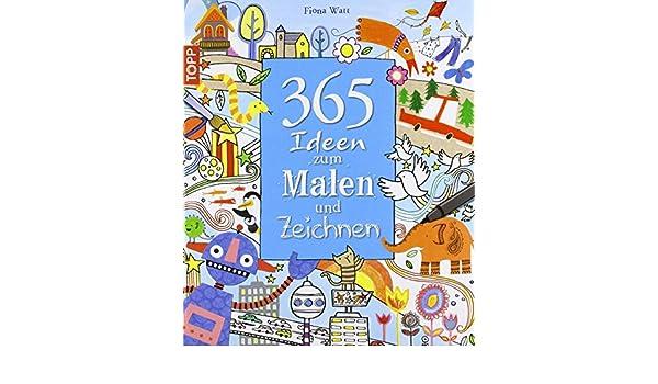 365 Ideen Zum Malen Und Zeichnen Von Fiona Watt 16 Marz 2011