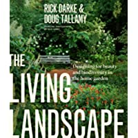 The Living Landscape: Designing for Beauty and Biodeversity in the Home Garden (English Edition)