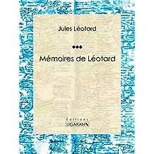 Mémoires de Léotard: Autobiographie