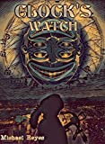Clock's Watch by Michael Reyes, Jay Campbell, MV