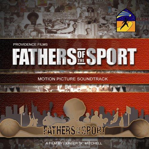 Fathers Of The Sport (Original Motion Picture Soundtrack) [Explicit]