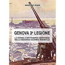 Genova terza legione. La difesa contraerea genovese nella seconda guerra mondiale