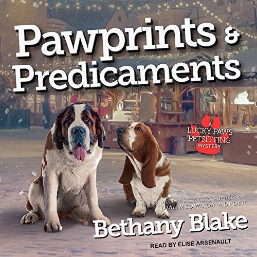 Pawprints & Predicaments (Lucky Paws Petsitting Mystery, Band 3)