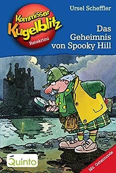 Kommissar Kugelblitz 23. Das Geheimnis von Spooky Hill: Kommissar Kugelblitz Ratekrimis