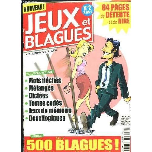JEUX ET BLAGUES N° 2 AUTOMNE 2003. SOMMAIRE: MOTS FLECHES, MELANGES, DICTEES, TEXTES CODES, JEUX DE MEMOIRE, DESSILOGIQUES...