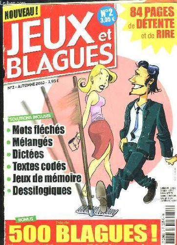 JEUX ET BLAGUES N° 2 AUTOMNE 2003. SOMMAIRE: MOTS FLECHES, MELANGES, DICTEES, TEXTES CODES, JEUX DE MEMOIRE, DESSILOGIQUES... par ORNATO MANUEL DIRECTEUR DE LA PUBLICATION.