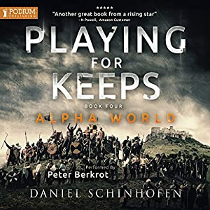 Playing for Keeps: Alpha World, Book 4