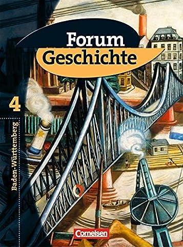Forum Geschichte - Baden-Württemberg: Band 4 - Vom Ende des Ersten Weltkriegs bis zur Gegenwart: Schülerbuch