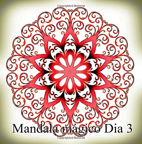 Mandala mágico Dia 3: libro para colorear para adultos: Volume 3 por The Art Of You