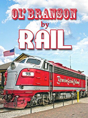 Ol' Branson By Rail [OV] -