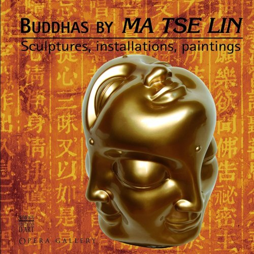 Buddhas by Ma Tse Lin : Sculptures, installations, paintings - Edition en Anglais par Sandrine Cormault
