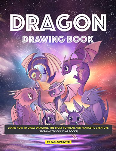 Dragon Drawing Book: Learn How to Draw Dragons, The Most Popular and Fantastic Creature (Step-by-Step Drawing Books) (English Edition)