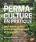 La permaculture en pratique : Pour vo...