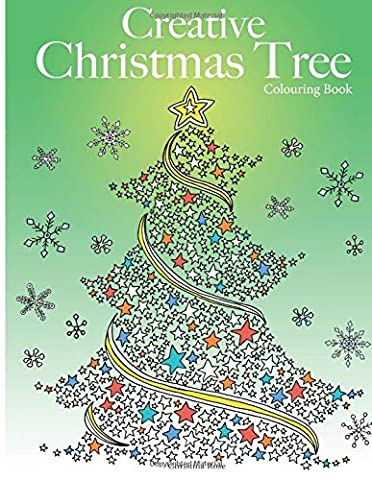 Creative Christmas Tree Colouring Book: A collection of classic &