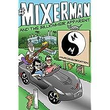 #Mixerman and the Billionheir Apparent by Mixerman (2016-06-01)