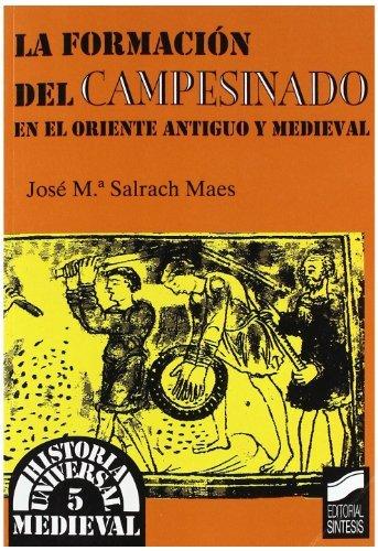 La formación del campesinado en el Occidente antiguo y medieval (Historia universal. Medieval) por José M.ª Salrach Mares