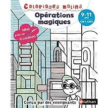 Coloriages malins BIC - Opérations magiques - CM1/CM2, 9/11 ans