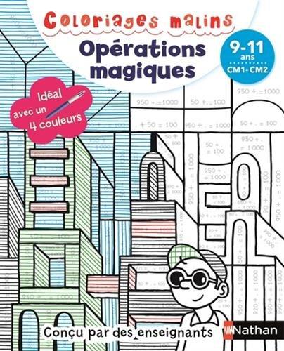 Coloriages malins BIC - Opérations magiques - CM1/CM2, 9/11 ans par Claudine Aubrun