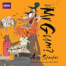 What's for Dinner, Mr Gum?: Children's Audio Book: Performed and Read by Andy Stanton (6 of 8 in the Mr Gum Series)