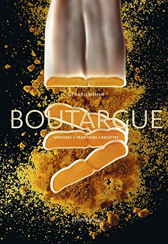 Boutargue - Histoires - Traditions - Recettes par Collectif