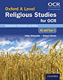Oxford A Level Religious Studies for OCR: AS and Year 1 Student Book: Christianity, Philosophy and Ethics: AS and Year 1