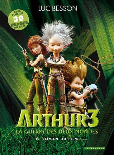 Arthur 3, la guerre des deux mondes : Le roman du film