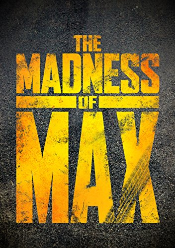the-madness-of-max