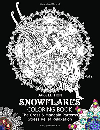 Snowflake Coloring Book Dark Edition Vol.2: The Cross & Mandala Patterns Stress Relief Relaxation: Volume 2