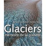 Glaciers, mémoire de la planète