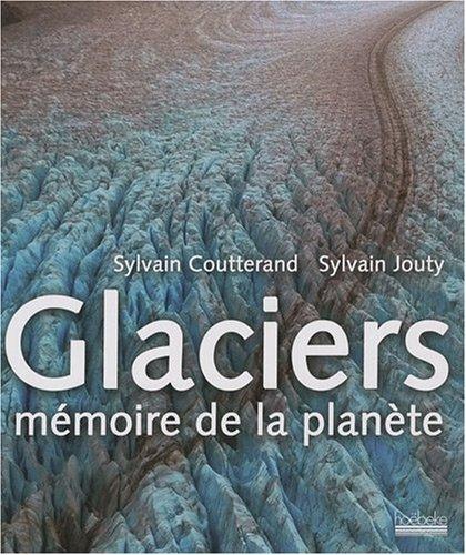 Glaciers : mémoire de la planète