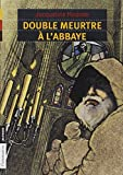 Double Meurtre a L'abbaye (French Edition) by Jacqueline Mirande (1998-12-24)