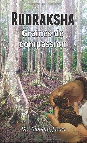Rudraksha, Graines de Compassion