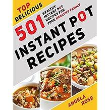 Instant Pot Recipes: Top Delicious 501 Healthy Instant Pot Recipes for Your HEALTHY FAMILY. (Instant Pot Cookbook, Electric Pressure Cooker Cookbook). (English Edition)
