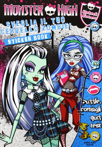 Sveglia il tuo cervello zombie! Monster High. Con adesivi. Ediz. illustrata