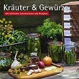 Kräuter & Gewürze 2017: Mit nützlichen Informationen und Rezepten