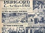 PERIGORD ACTUALITES N°66 JUIN 1962 - La fête des écoles publiques - centre post scolaire de Notre Dame de Sanilhac - la sortie annuelle des médailles du travail - le bilan positif du dispensaire d'entraide sociale - le coin du bonheur ETC....