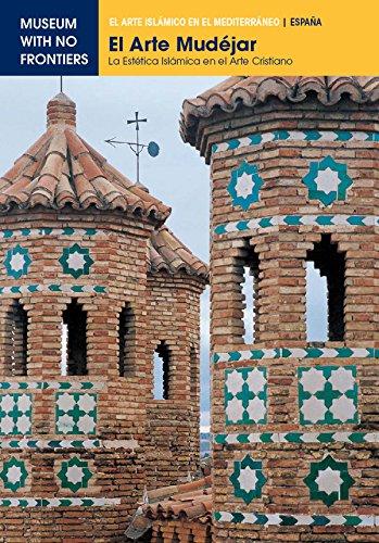 El Arte Mudéjar. La estetica islámica en el arte cristiano: 1 (El Arte Islámico en el Mediterráneo) por Gonzalo M Borrás Gualís