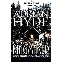 Kingmaker: A Harry King Thriller