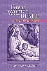 Great Women of the Bible NEW TESTAMENT by Jimmy Swaggart by Jimmy Swaggart (2014-05-03)