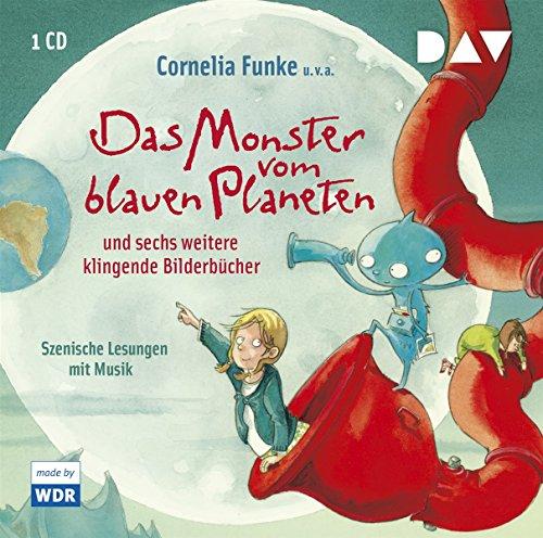 Preisvergleich Produktbild Das Monster vom blauen Planeten und sechs weitere klingende Bilderbücher: Szenische Lesungen mit Helge Fedder u.v.a. (1 CD)