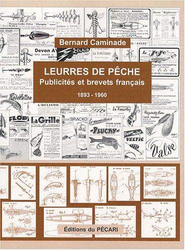 Leurres de pêche : Publicités et brevets français 1893-1960