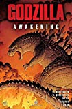 [Godzilla Awakening] (By (artist) Eric Battle , By (artist) Yvel Guichet , By (artist) Alan Quah , By (artist) Lee Loughride , By (author) Max Borenstein , By (author) Greg Borenstein) [published: September, 2014]