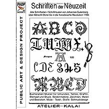 PADP-Script 004: Schriften der Neuzeit: Alte Schriftarten / Schriftmuster von Johannes Gutenberg über Albrecht Dürer bis in die französische Revolution 1789.