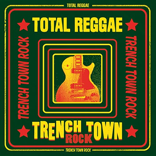 total-reggae-trench-town-rock