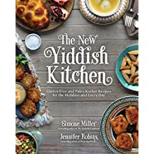 The New Yiddish Kitchen: Gluten-Free and Paleo Kosher Recipes for the Holidays and Every Day (English Edition)