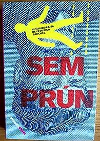 Autobiografía de Federico Sánchez par Jorge Semprún