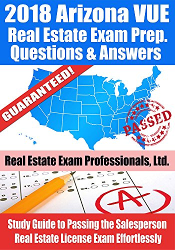 2018 Arizona VUE Real Estate Exam Prep Questions and Answers: Study Guide to Passing the Salesperson Real Estate License Exam Effortlessly (English Edition) (Arizona Exam Estate Prep Real)