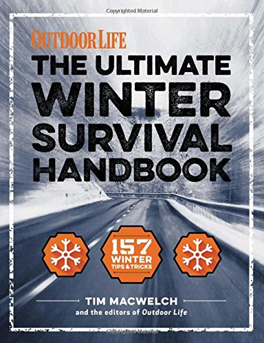 The Winter Survival Handbook: 252 Ways to Beat the Cold (Outdoor Life)