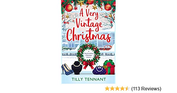 A very vintage christmas a heartwarming christmas romance an a very vintage christmas a heartwarming christmas romance an unforgettable christmas book 1 ebook tilly tennant amazon kindle store fandeluxe Images