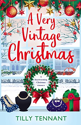 A Very Vintage Christmas: A heartwarming Christmas romance (An Unforgettable Christmas Book 1) by [Tennant, Tilly]